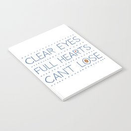 Clear Eyes, Full Hearts, Can't Lose Notebook