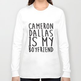 Cameron Dallas Is My Boyfriend Top Vine Professional Fangirl Boyfriend T-Shirts Long Sleeve T-shirt