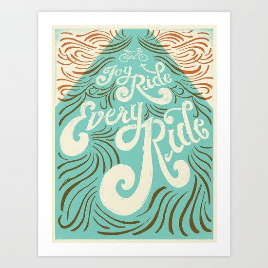 Joy Ride, Every Ride Art Print