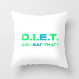 D.I.E.T. Did I Eat That (Green, Blue Throw Pillow
