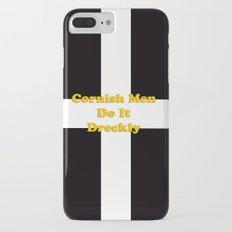 Do it Dreckly iPhone 7 Plus Slim Case