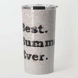 Best Summer Ever Travel Mug