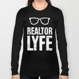 Realtor Lyfe | Real Estate Design Long Sleeve T-shirt