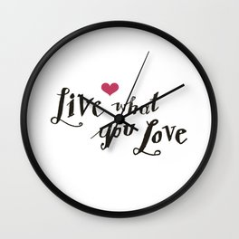 live what you love Wall Clock