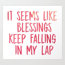 Chance the Rapper -It seems like blessings keep falling in my lap Art Print
