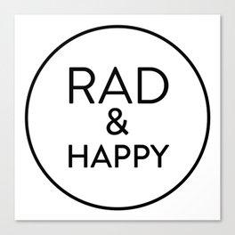 Rad & Happy Canvas Print