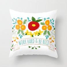 Work Hard & Be Nice Throw Pillow