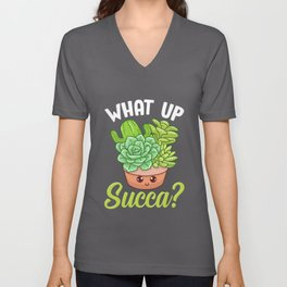 Funny What Up Succa? Punny Succulent Cactus Pun Unisex V-Neck