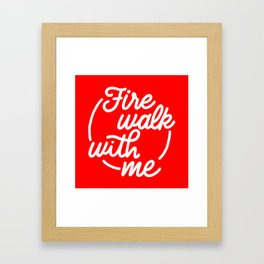Fire Walk With Me - White on Red Framed Art Print