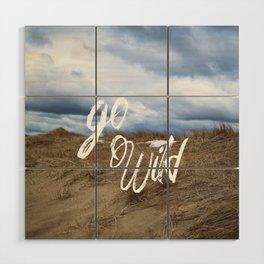 Go Wild Sand Dune Beach Print Wood Wall Art