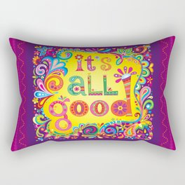 It's all good Rectangular Pillow