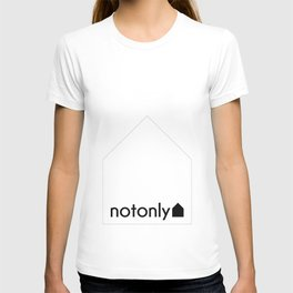 notonly house T-shirt