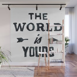 THE WORLD IS YOURS Black and White Wall Mural
