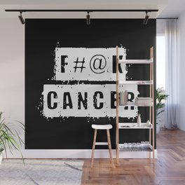 F@#K Cancer (inverse) Wall Mural