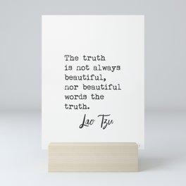 Lao Tzu. The truth... Mini Art Print