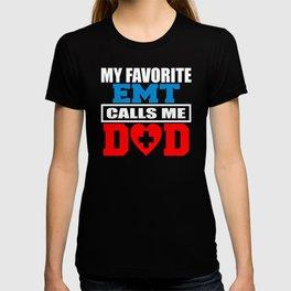My Favorite EMT Calls Me Dad T-shirt