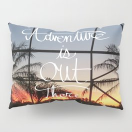 Adventure is Out There! Pillow Sham