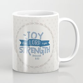 """""""The Joy of the Lord"""" Hand-Lettered Bible Verse Coffee Mug"""