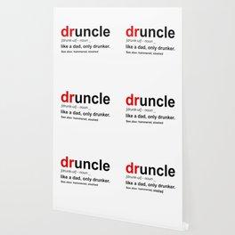 Druncle - Like a dad, only drunker Wallpaper