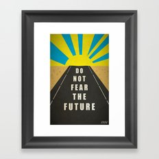 Quote: Do not fear the Future Framed Art Print