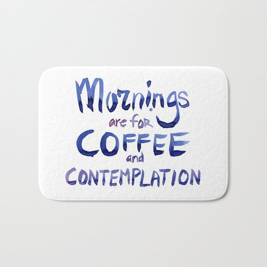 Mornings are for Coffee and Contemplation Stranger Things Quote Bath Mat