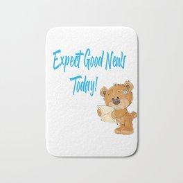 Expect Good News Today Teddy Bear Gift Bath Mat