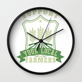 Support Your Local Farmers Farming Wall Clock