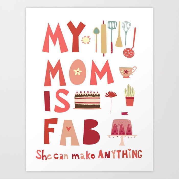 My Mom is Fab Art Print