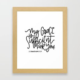My grace is sufficient for you - 2 Corinthians 12:9 hand lettered Framed Art Print