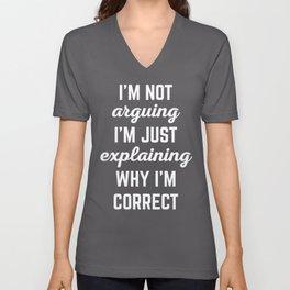 Explaining Why I'm Correct Funny Quote Unisex V-Neck