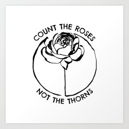Count the Roses || Flower Quote Art Print
