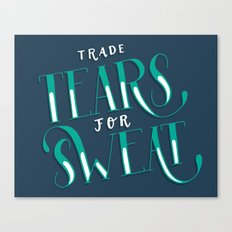 Trade Tears For Sweat Canvas Print