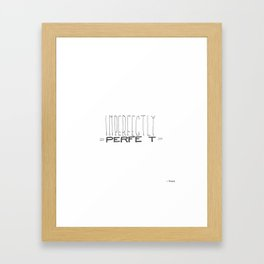 Imperfectly Perfe t Framed Art Print