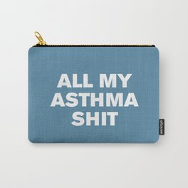 All My Asthma Sh*t (Niagara) Carry-All Pouch
