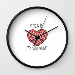 pizza is my valentine new 2018 14feb valentines day Wall Clock