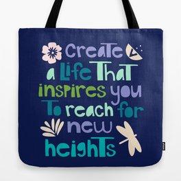 create a life Tote Bag