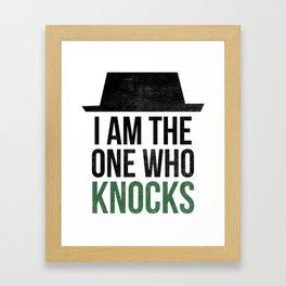 I am the one who knocks Framed Art Print