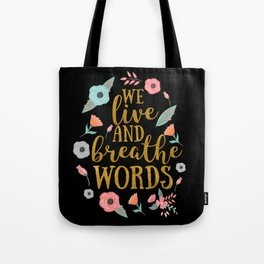 We live and breathe words - Black Tote Bag