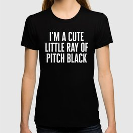 Little Ray Of Pitch Black Funny Quote T-shirt