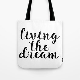 Living The Dream, Inspirational Quote, Motivational Quote, Printable Wall Decor Tote Bag