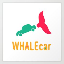 WHALEcar Art Print