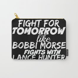 Fight For Tomorrow Like Bobbi Morse Fights with Lance Hunter - AoS Carry-All Pouch