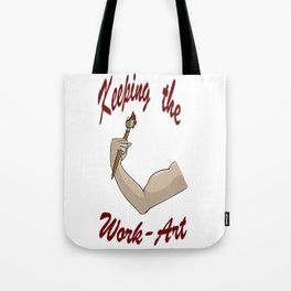 Keeping the Work-Art Tote Bag