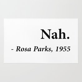 Nah Rosa Parks Quote Rug