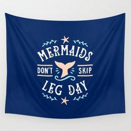 Mermaids Don't Skip Leg Day Wall Tapestry