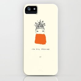 I'm Still Growing iPhone Case
