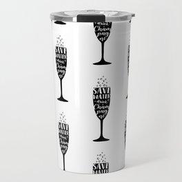 Save water, drink champagne Travel Mug