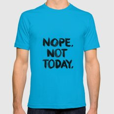 Nope. Not Today. [black lettering] MEDIUM Teal Mens Fitted Tee