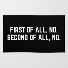 First Of All, No Funny Quote Rug