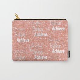 Dream Believe Achieve Rose Gold Carry-All Pouch